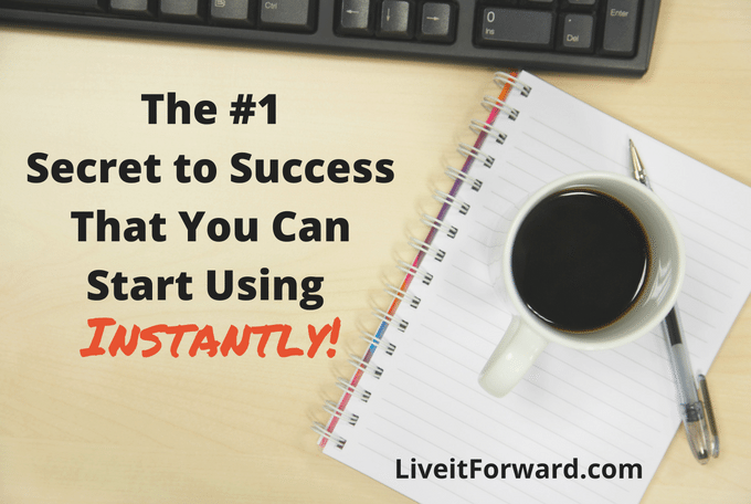 The #1 Secret to Success That You Can Start Using Instantly