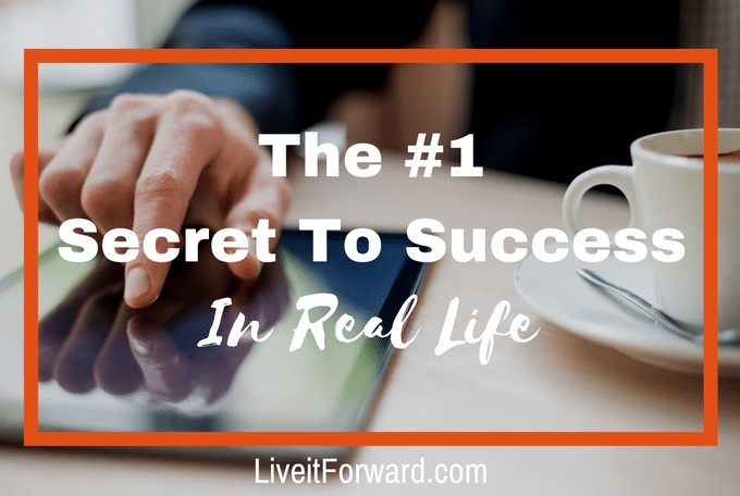 The #1 Secret To Success In Real Life