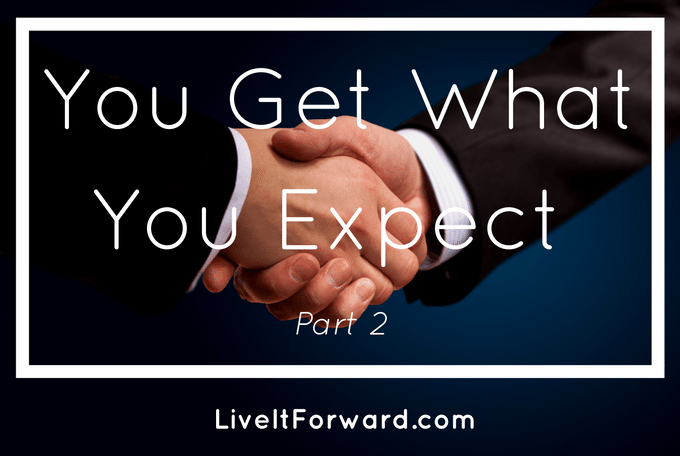 You Get What You Expect - Part 2 - The secret of success