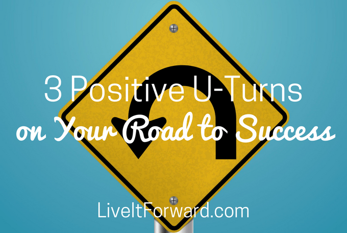 3 positive u-turns on your road to success