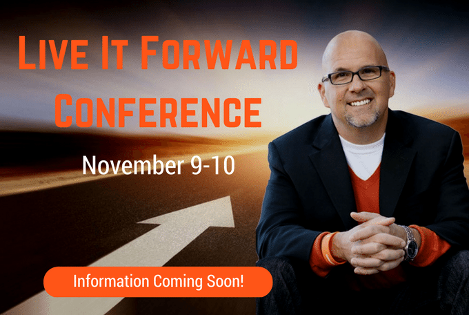 Live Event- Live It Forward Conference