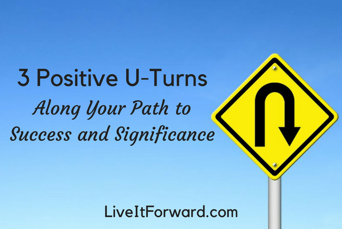3 positive u-turns along your path to success and significance