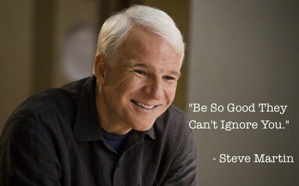 Image result for steve martin be so good they can't ignore you book