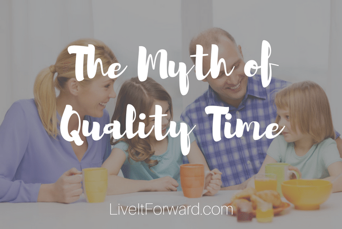 The Myth of Quality Time