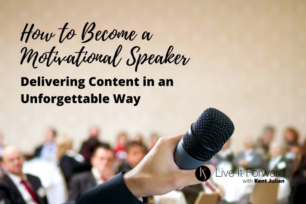 how to become a motivational speaker - delivering content in an unforgettable way