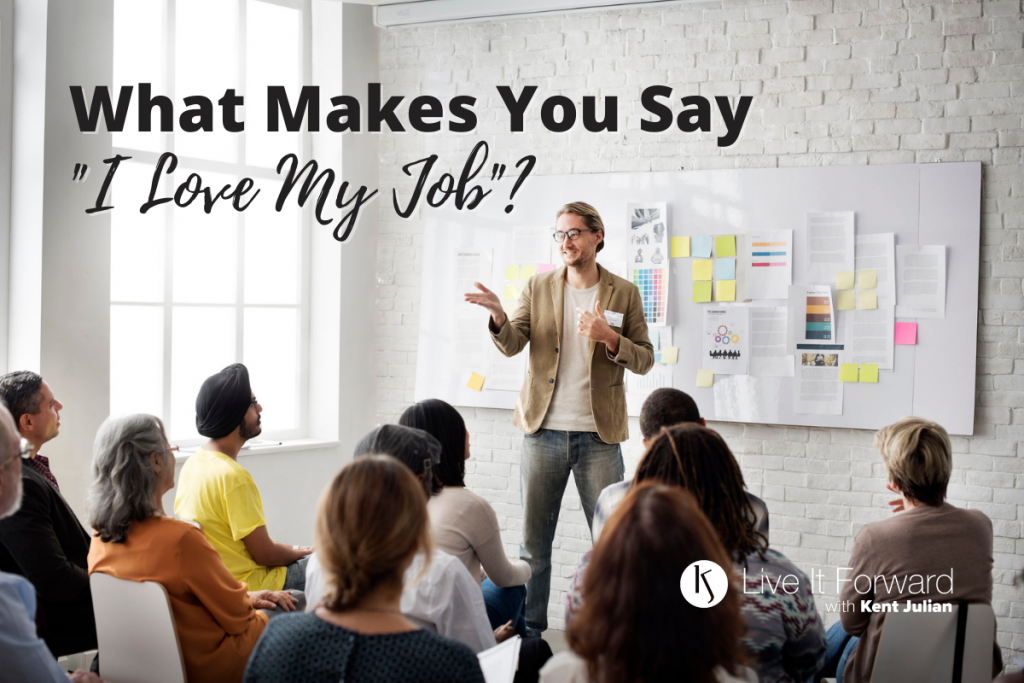 """What Makes You Say """"I Love My Job""""?"""