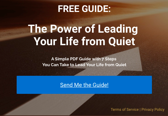 The Power of Leading Your Life from Quiet