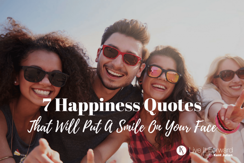 7 Happiness Quotes That Will Put A Smile On Your Face