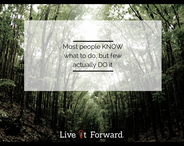 Most people KNOW what to do, but few actually do it