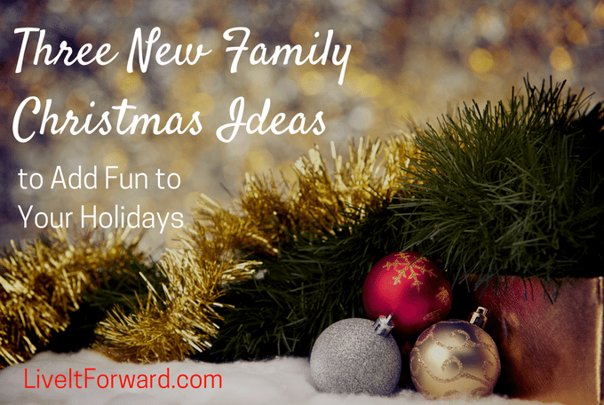 three new family christmas ideas to add fun to your holidays