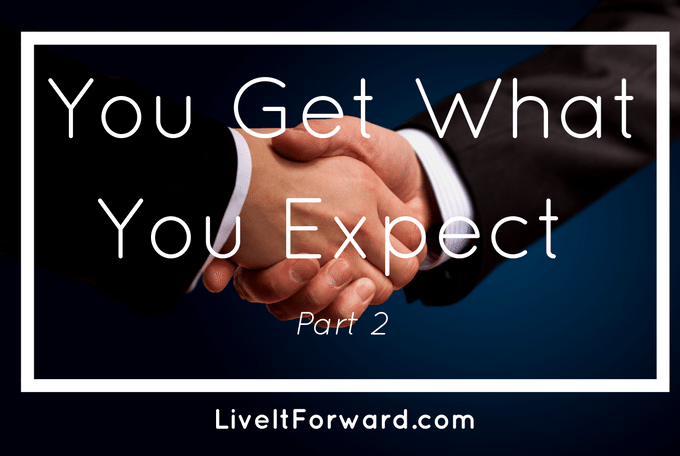 You Get What You Expect - Part 2 - Secret of success