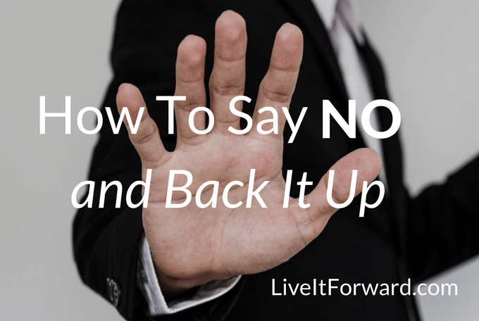 How To Say NO and Back It Up