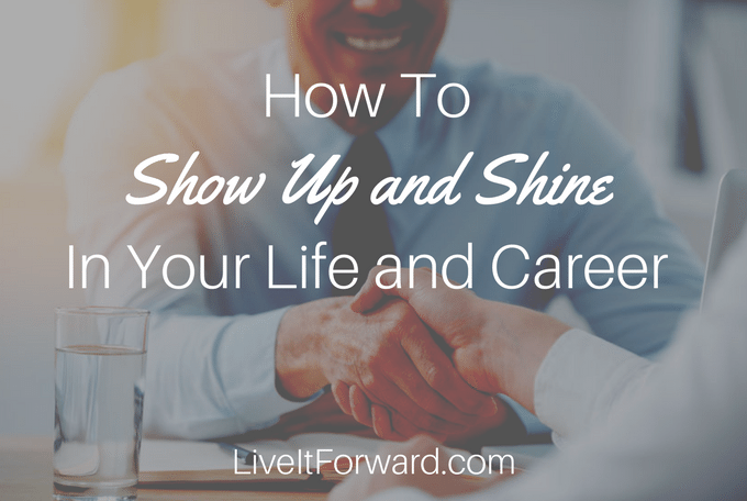 How to Show Up and Shine in Your Life and Career