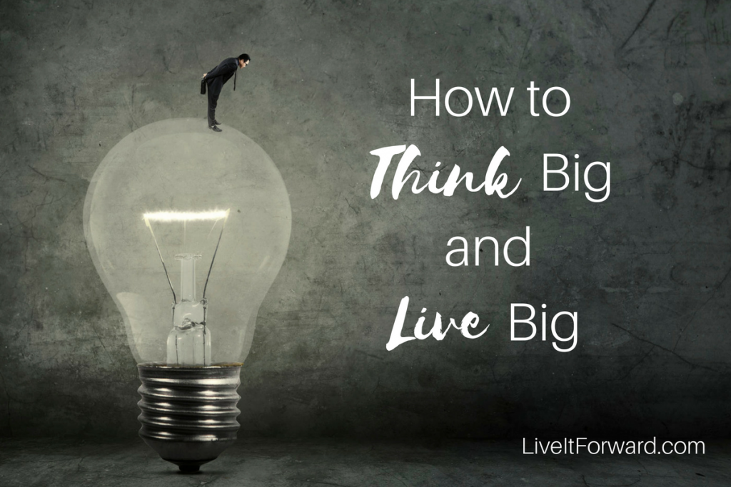 How To Think Big and Live Big