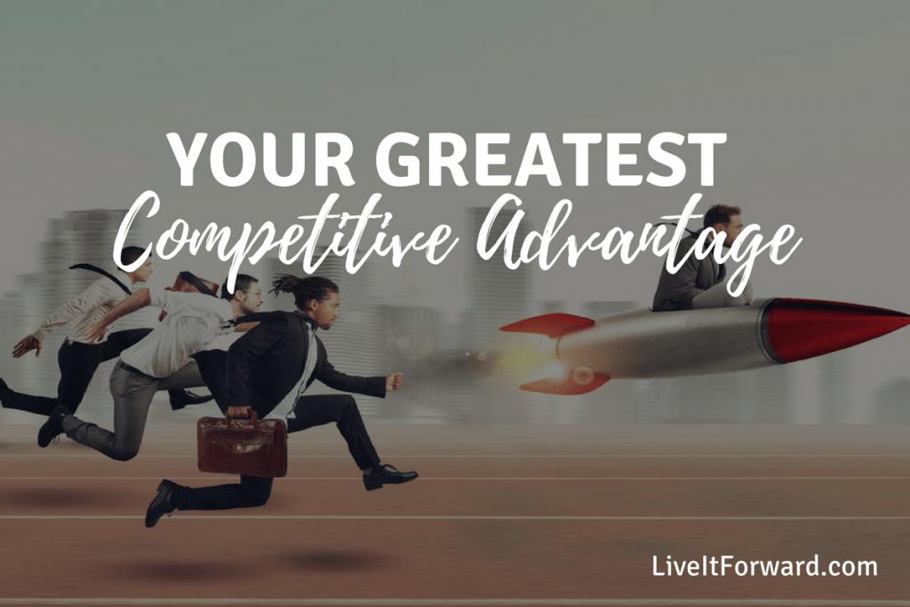 Hidden Secret to Success #5 - Your Greatest Competitive Advantage