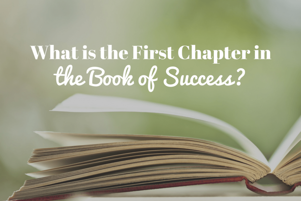 Hidden Secret to Success #6 - What is the First Chapter in the Book of Success?