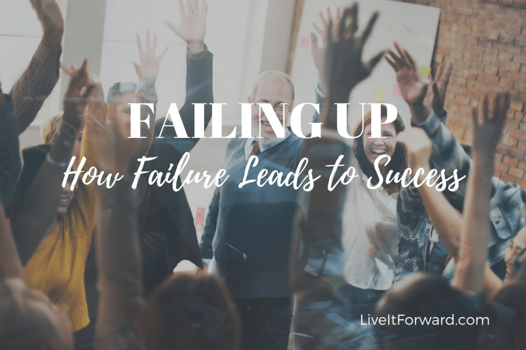 FAILING UP - How Failure Leads to Success