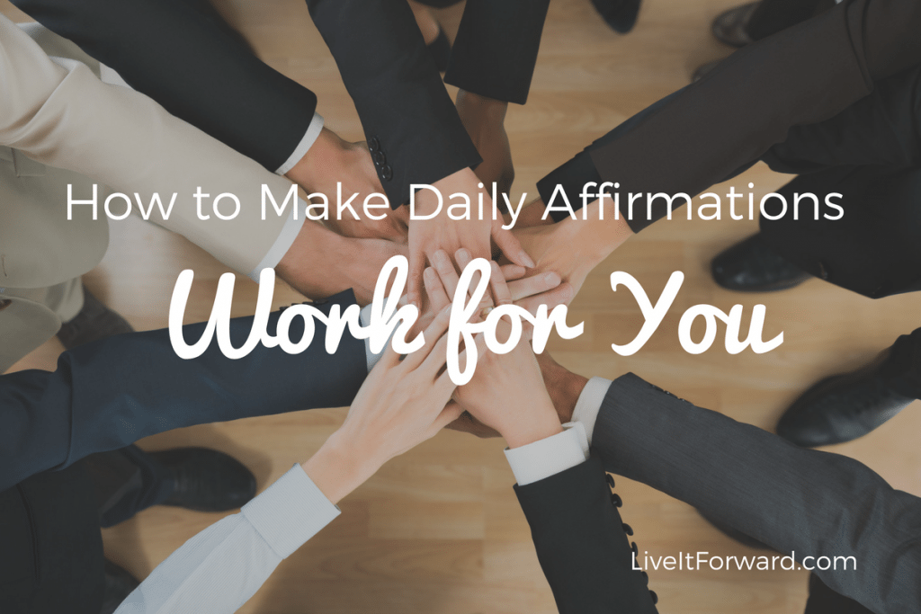 How to Make Daily Affirmations Work for You