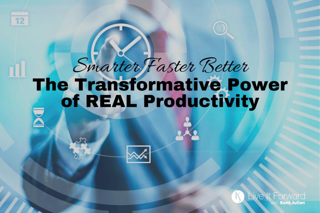 Smarter Faster Better — The Transformative Power of REAL Productivity (E+R=O Bonus)