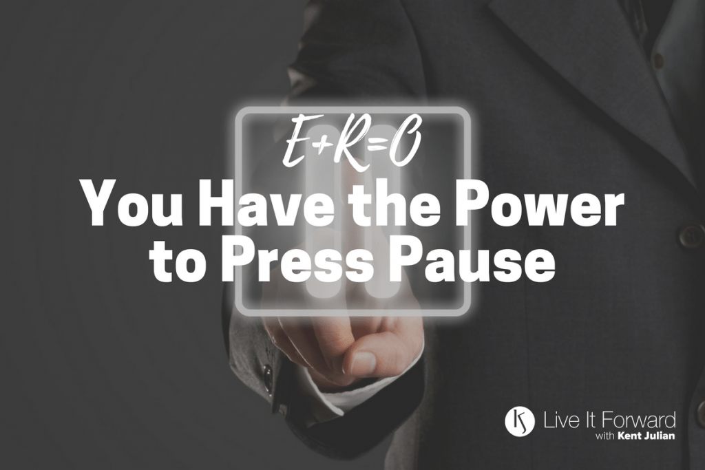 E+R=O - You Have the Power to Press Pause