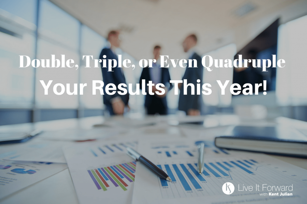 LIF 093 - Double, Triple, or Even Quadruple Your Results This Year!