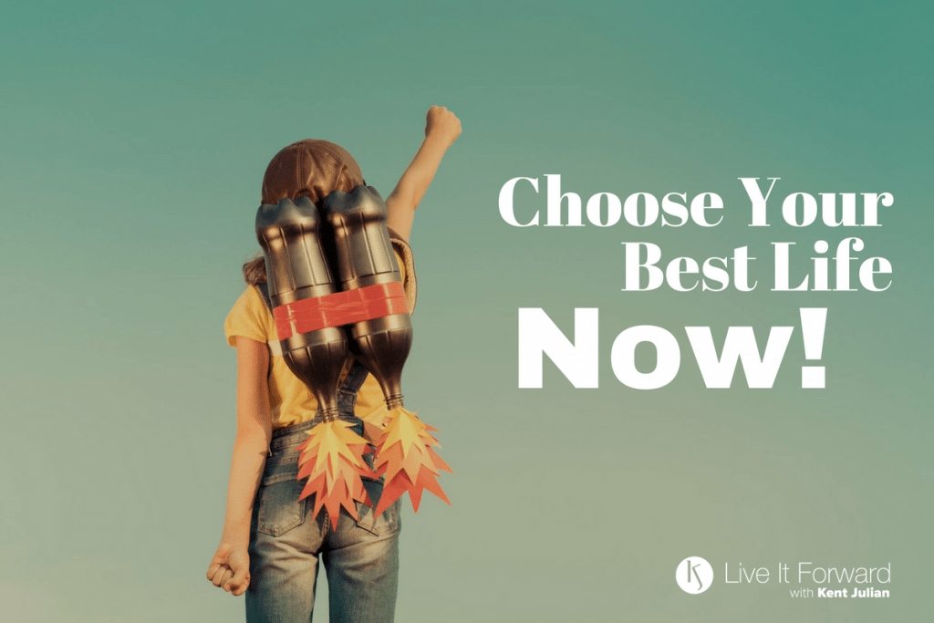 LIF 094 - Choose Your Best Life Now!