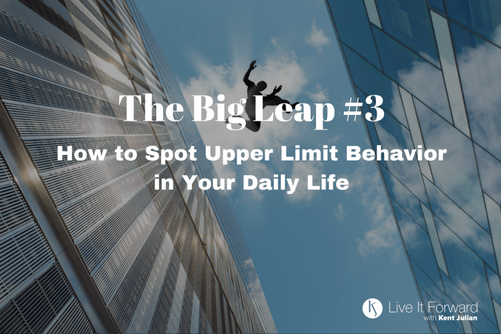 The Big Leap #3 - How to Spot Upper Limit Behavior in Your Daily Life