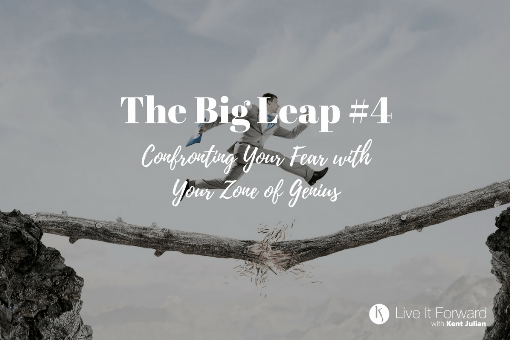 LIF 099 - The Big Leap #4 - Confronting Your Fear with Your Zone of Genius
