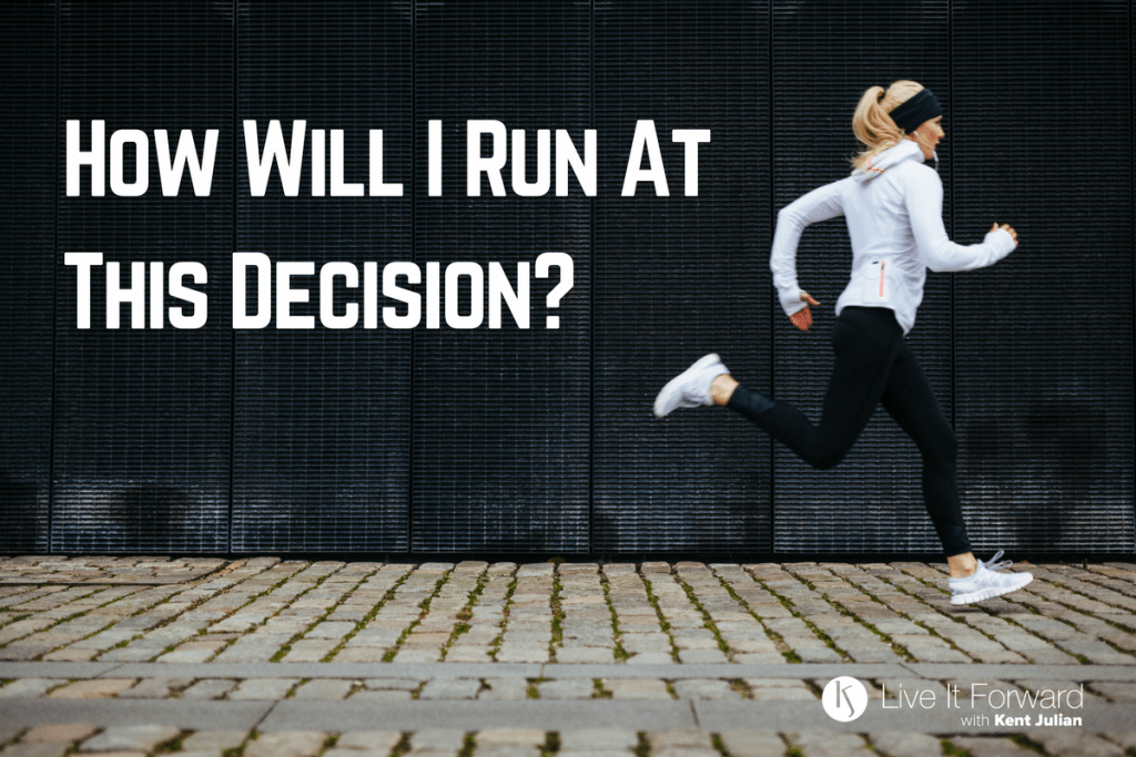 LIF 107 - Power Questions: How Will I Run AT This Decision?