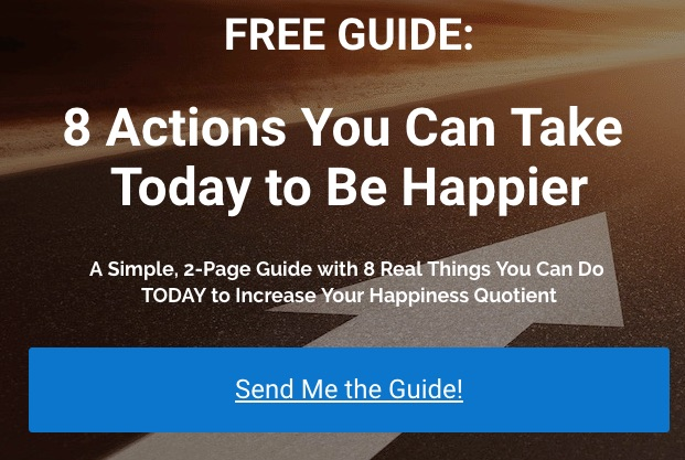 8 Actions You Can Take Today to Be Happier