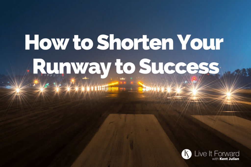 LIF 117 - How to Shorten Your Runway to Success