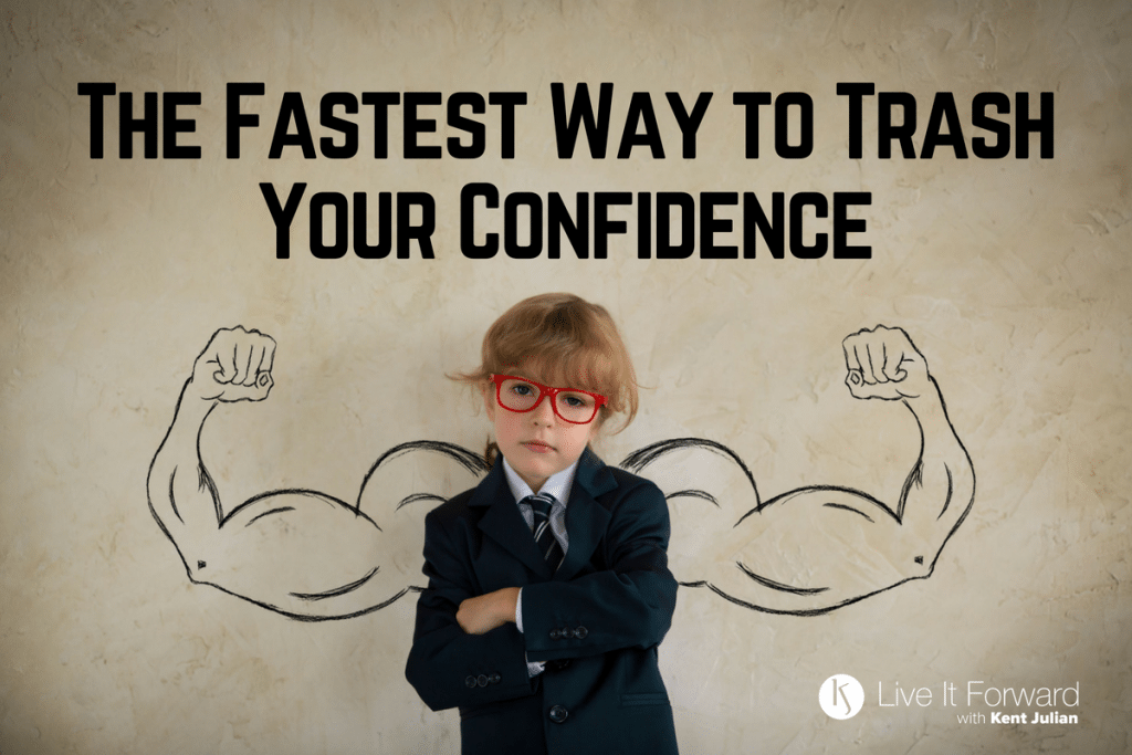 LIF 120 - The Fastest Way to Trash Your Confidence