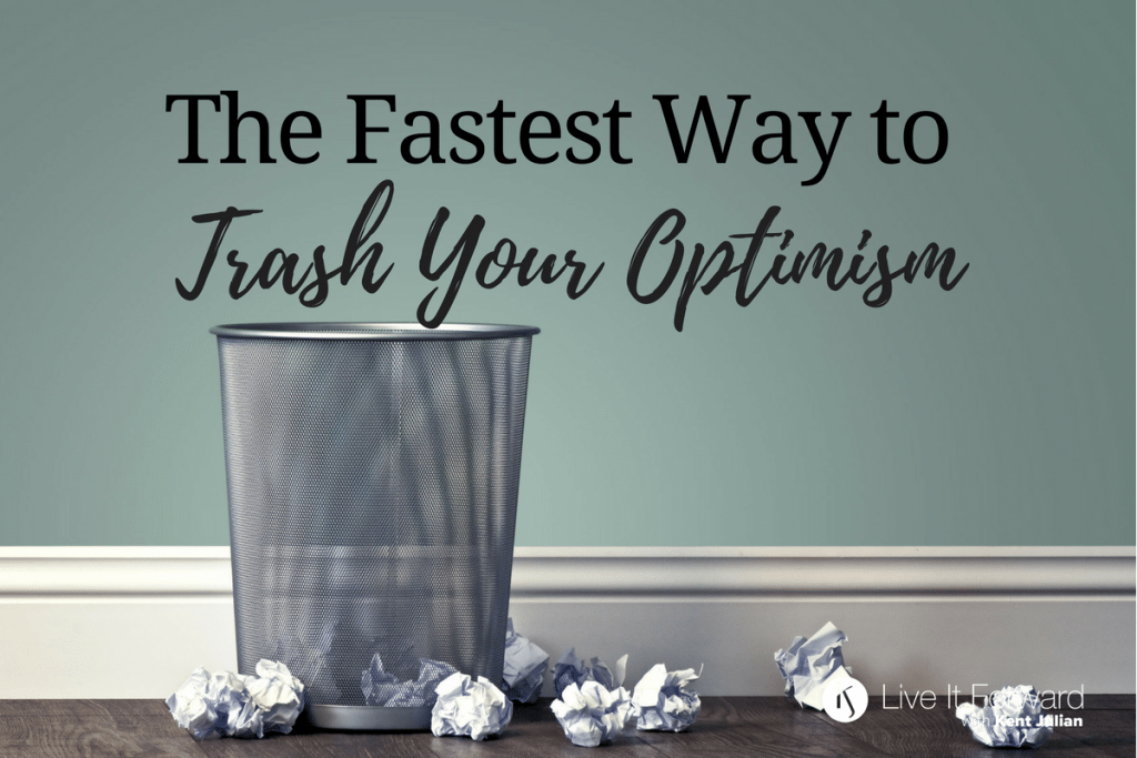 LIF 121 - The Fastest Way to Trash Your Optimism
