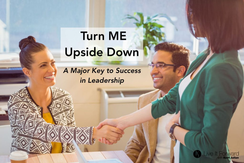 Turn ME Upside Down - 3 Keys to Success in Leadership