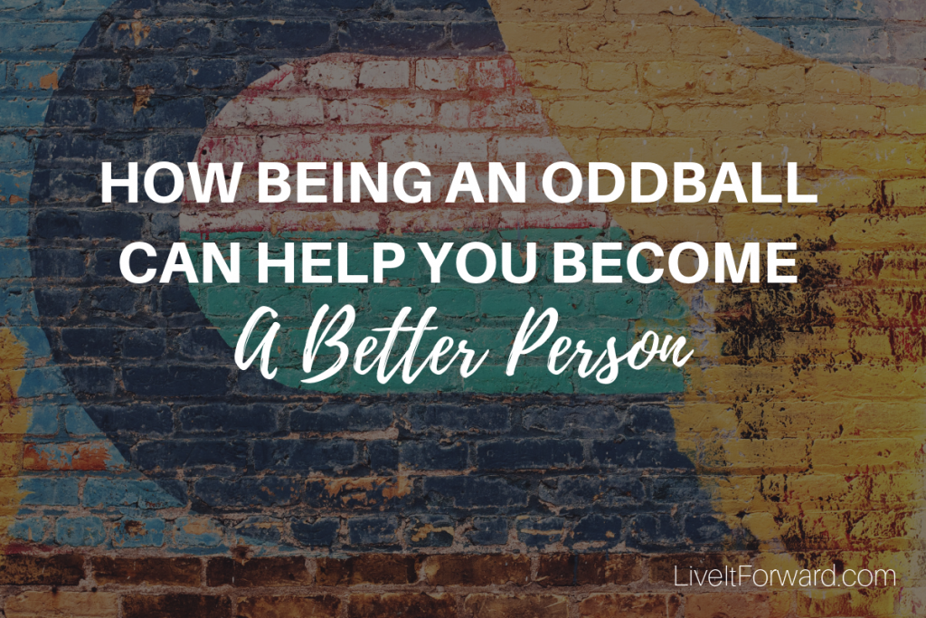 LIF 129 - How Being an Oddball Can Help You Become a Better Person