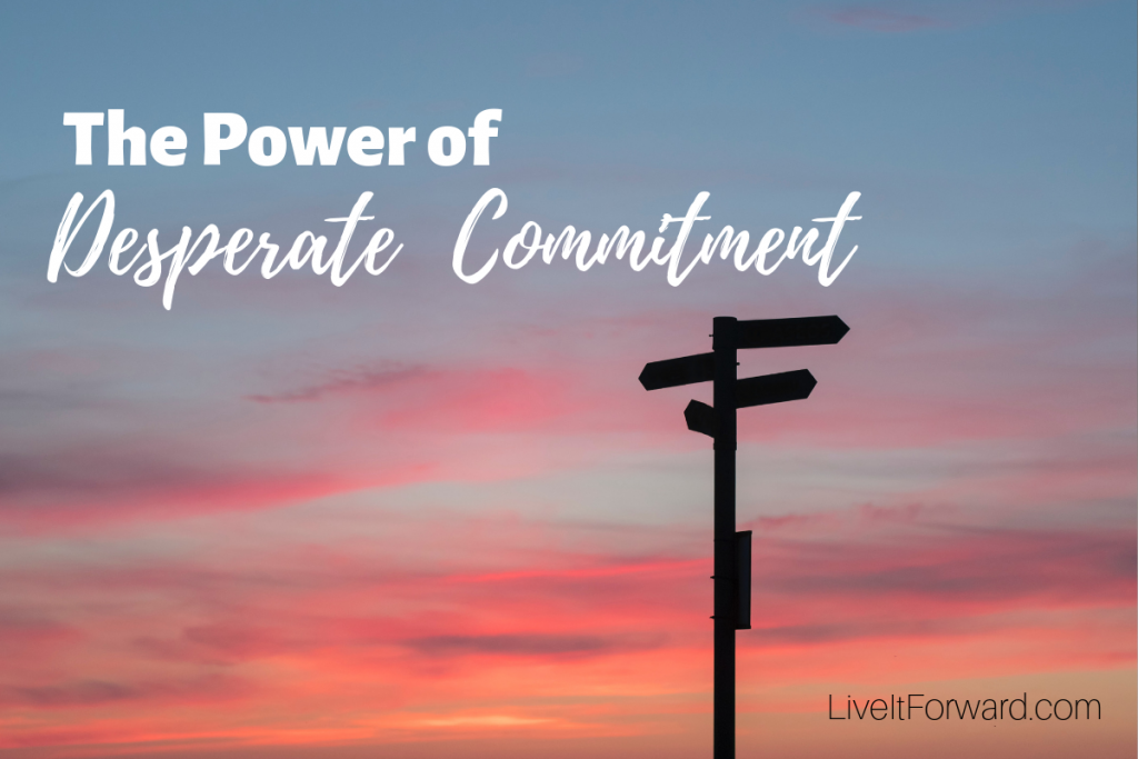 LIF 128 - The Power of Desperate Commitment