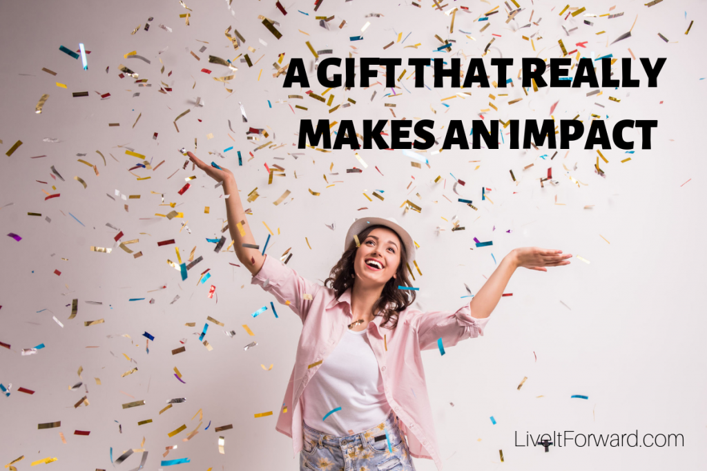 LIF 126 - A Gift That Really Makes an Impact