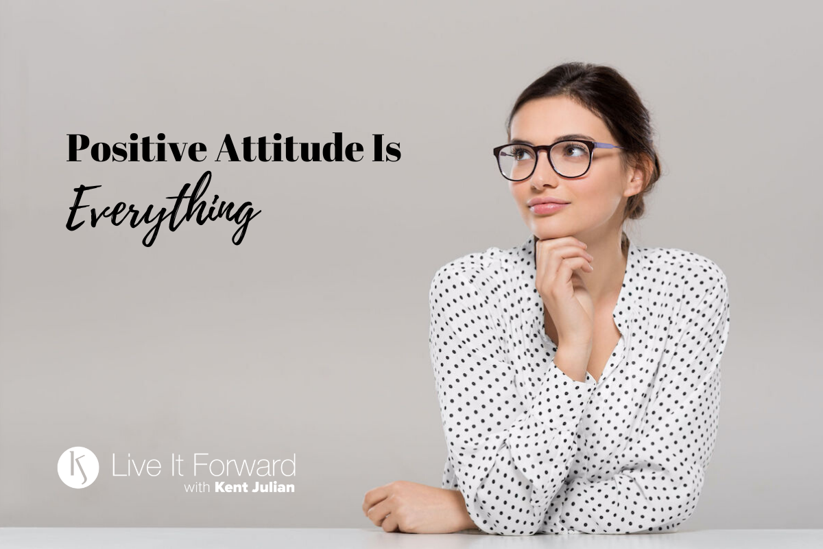 Positive Attitude Is Everything When It Comes To Success