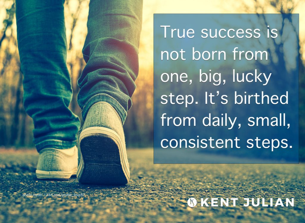 True success - The Power of Small Steps