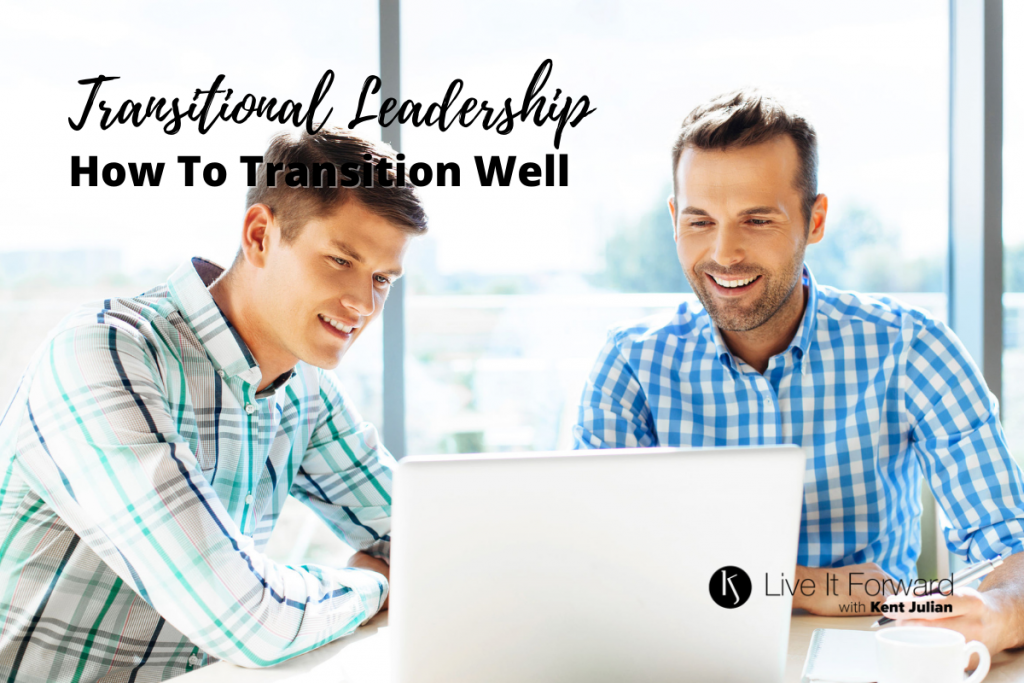 Transitional Leadership: How to Transition Well