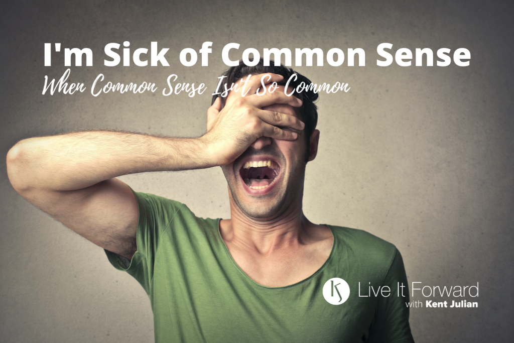 I'm Sick of Common Sense